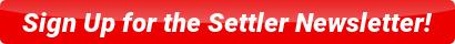 Settler Newsletter Sign Up!